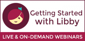 Getting Started with Libby live and on-demand webinars