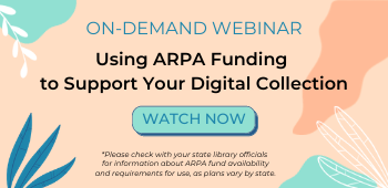 Using ARPA Funding to Support your Digital Collection (June 2021)